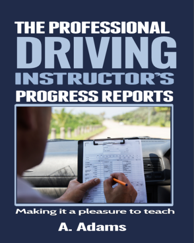 Driving Instructors Progress Reports for Professionals a adams