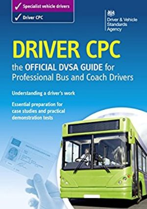 Driver CPC the official DVSA guide for professional bus and coach drivers.