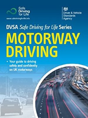 Motorway Driving: DVSA Safe Driving for Life Series.