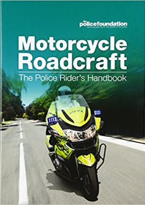 Motorcycle Roadcraft: The Police Rider's Handbook.