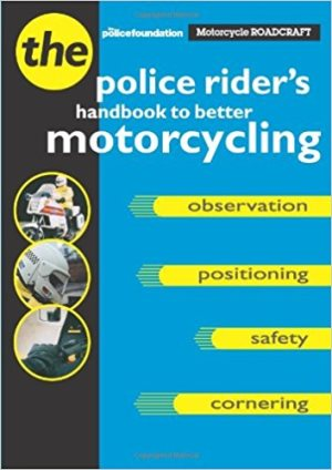 Motorcycle Roadcraft: The Police Rider's Handbook to Better Motorcycling.